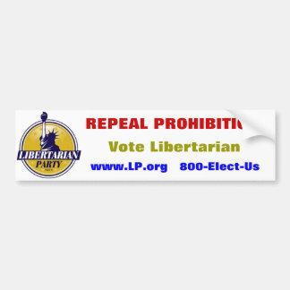 """""""Repeal Prohibition"""" Libertarian Party sticker Car Bumper Sticker"""