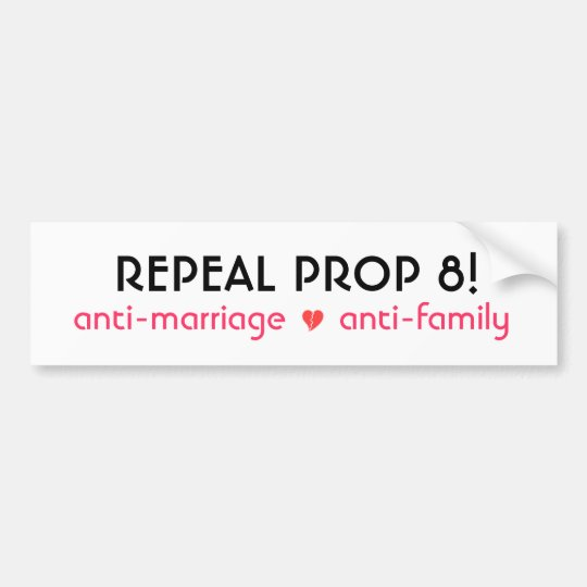 REPEAL PROP 8! BUMPER STICKER
