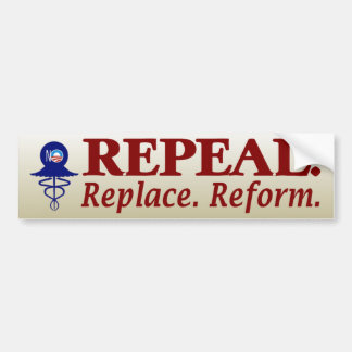 Repeal Replace Reform Obamacare Political Bumper Sticker
