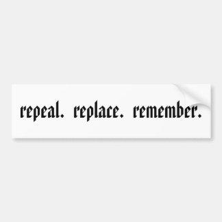 repeal.  replace.  remember. bumper sticker