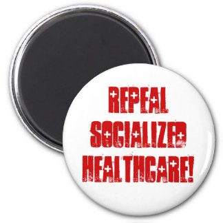 Repeal Socialized Healthcare 2 Inch Round Magnet