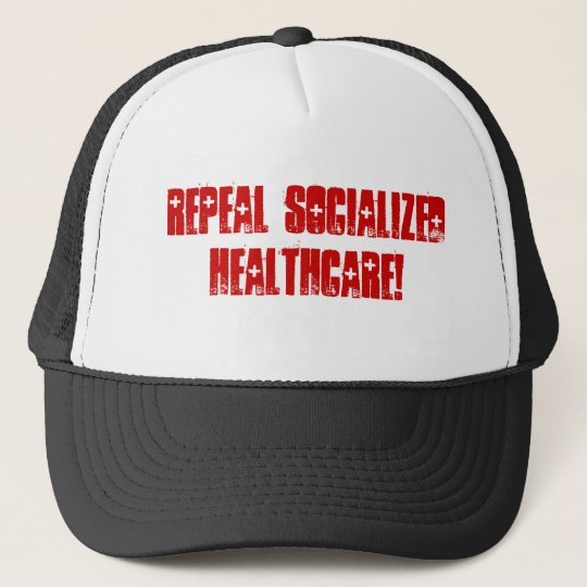 Repeal Socialized Healthcare Trucker Hat