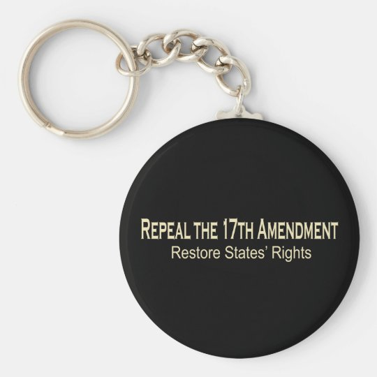 Repeal the 17th Amendment Keychain