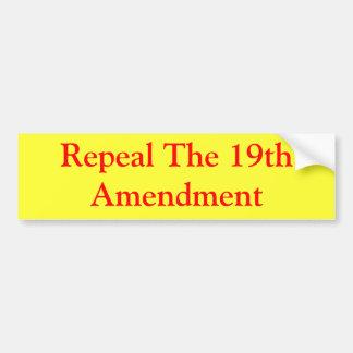 Repeal The 19th Amendment Car Bumper Sticker