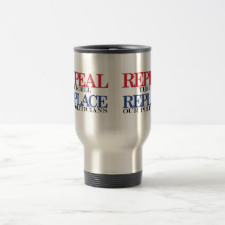 REPEAL the bill REPLACE our politicians 15 Oz Stainless Steel Travel Mug