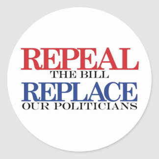 REPEAL the bill REPLACE our politicians Classic Round Sticker