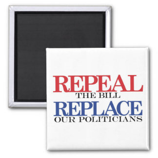 REPEAL the bill REPLACE our politicians Magnet