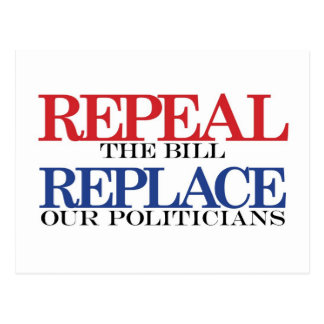 REPEAL the bill REPLACE our politicians Postcard
