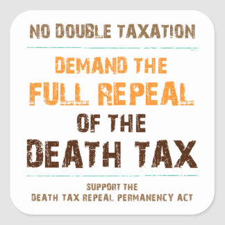 Repeal The Death Tax Square Stickers