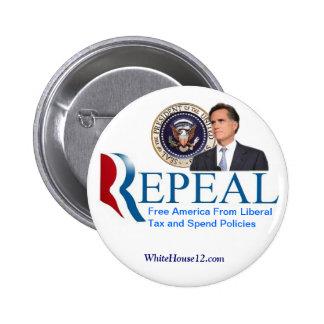 Repeal:  The New Republican Campaign Slogan Pinback Button