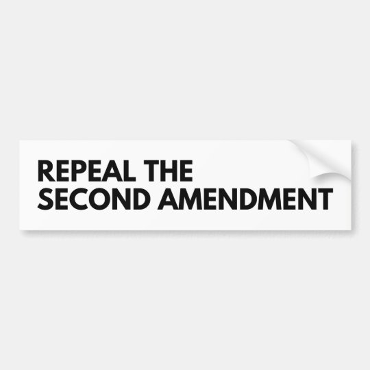 Repeal the second amendment bumper sticker