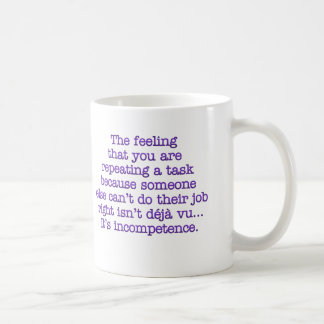 Repeating Yourself for Incompetent :Coworkers Coffee Mug