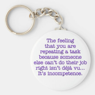 Repeating Yourself for Incompetent :Coworkers Keychain