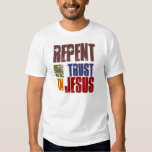 Repent And Trust in Jesus Tshirts