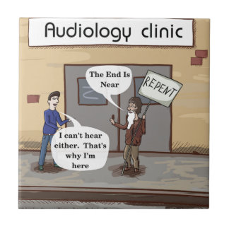 Repent For The Audiologist Office Funny Ceramic Tile