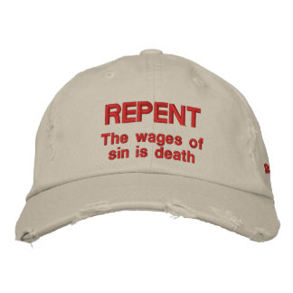 Repent  The wages of sin is death  Romans 6:23 Embroidered Baseball Hat