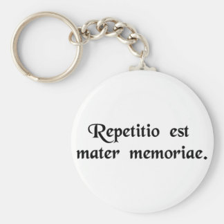 Repetition is the mother of memory. basic round button keychain