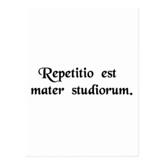 Repetition is the mother of studies. postcard