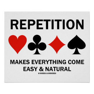 Repetition Makes Everything Come Easy Bridge Suits Poster