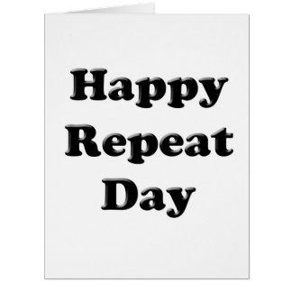 Repita el día tarjeta de felicitación grande