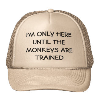 Replaced by Trained Monkeys? Trucker Hat