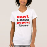 Report abuse women's t shirts