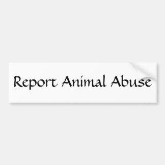 Report Animal Abuse Bumper Sticker
