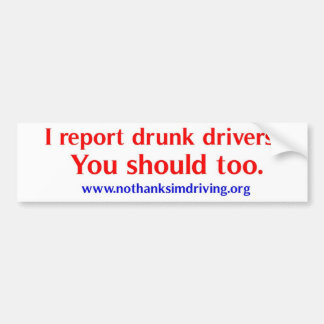 Report Drunk Drivers Car Bumper Sticker