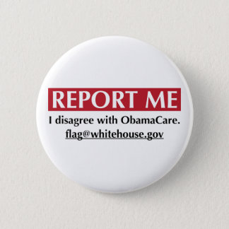 Report Me - I disagree with ObamaCare Button