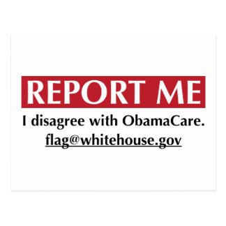 Report Me - I disagree with ObamaCare Postcard