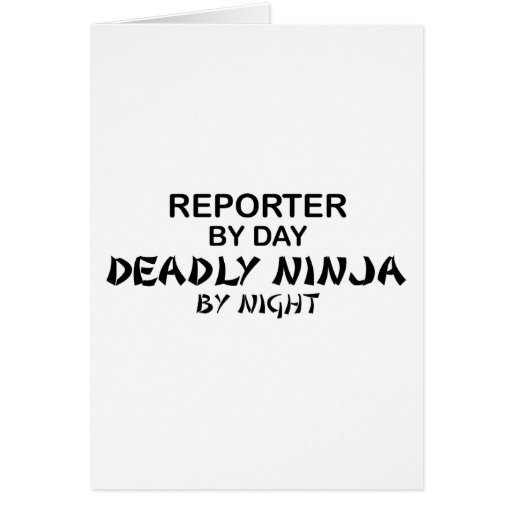 Reporter Deadly Ninja by Night Greeting Cards