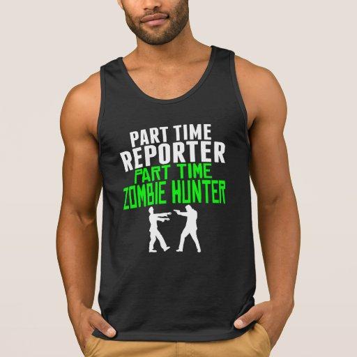 Reporter Part Time Zombie Hunter Tank Top Tank Tops, Tanktops Shirts
