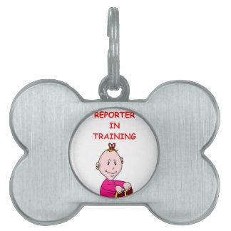 REPORTER PET NAME TAGS