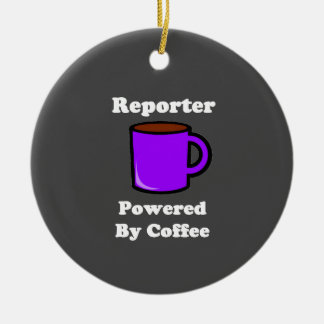 """""""Reporter"""" Powered by Coffee Ceramic Ornament"""