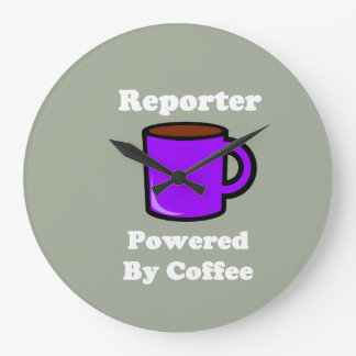 """Reporter"" Powered by Coffee Large Clock"