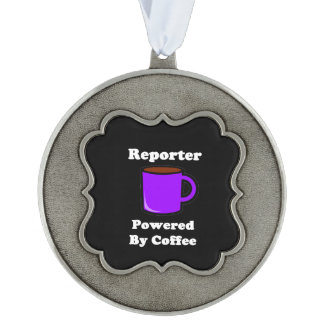 """""""Reporter"""" Powered by Coffee Pewter Ornament"""