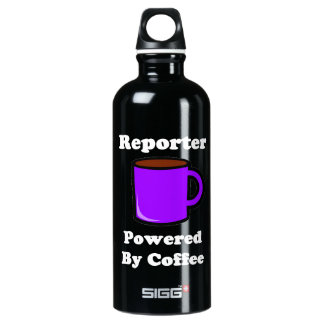 """""""Reporter"""" Powered by Coffee Water Bottle"""