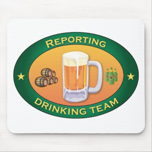 Reporting Drinking Team Mouse Pad