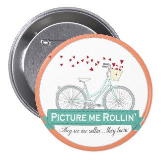 Represénteme Rollin, ellos me ven botón de la bici Pin Redondo De 3 Pulgadas