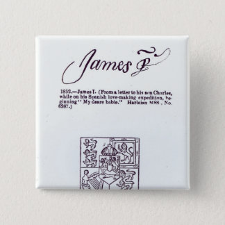 Reproduction of the signature of James VI and Pinback Button