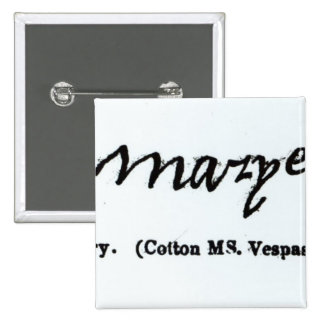 Reproduction of the signature of Mary I 2 Inch Square Button