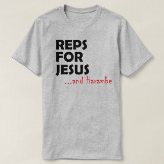 Reps For Harambe T-Shirt