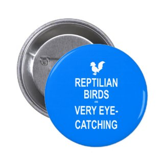 Reptilian Birds are Very Eye-Catching Buttons