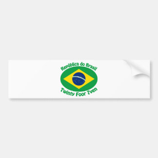 Republic Of Brazil - Twinty Foor 7ven Bumper Sticker