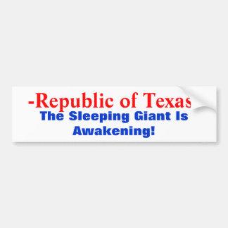 -Republic of Texas-, The Sleeping Giant Is Awak... Car Bumper Sticker
