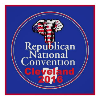 Republican 2016 Convention Poster Posters