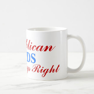 Republican, Are Always Right, DADS Classic White Coffee Mug