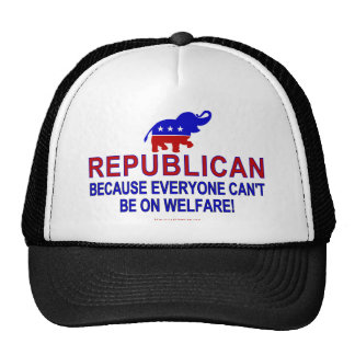 Republican because... trucker hat
