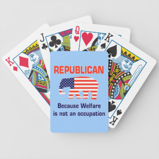 Republican - Because Welfare is not an Occupation Bicycle Playing Cards