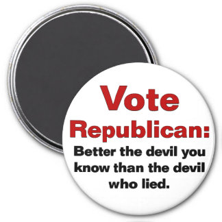 Republican - Better the devil you know Magnet